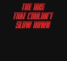 The bus that couldn't slow down – Simpsons, Homer Unisex T-Shirt