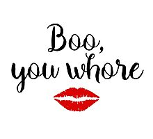 Mean Girls - Boo, you whore Photographic Print