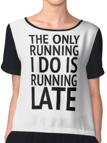 The Only Running  Chiffon Top