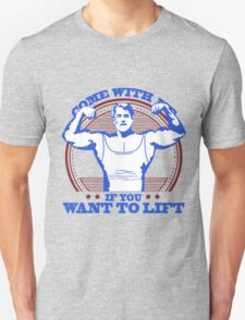 Arnold Schwarzenegger Gym Come With Me If You Want To Lift Unisex T-Shirt