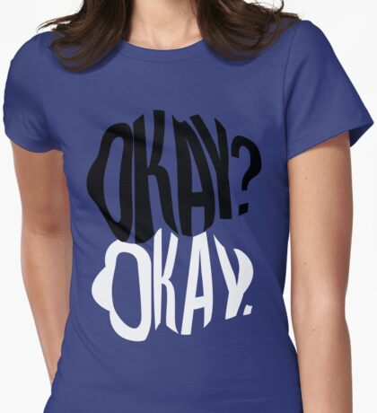 TFIOS - Okay?  Womens Fitted T-Shirt
