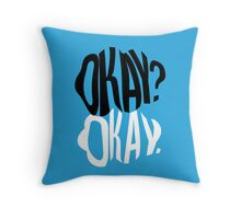 TFIOS - Okay?  Throw Pillow