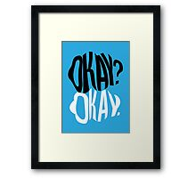 TFIOS - Okay?  Framed Print