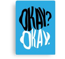 TFIOS - Okay?  Canvas Print