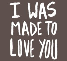 I Was Made to Love You x Rose One Piece - Short Sleeve