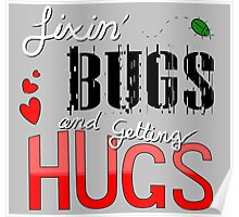 Fixin' Bugs and Getting Hugs! Poster