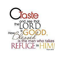 Psalm 34:8  by Jeff East