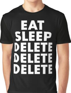 EAT SLEEP DELETE Graphic T-Shirt