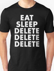 EAT SLEEP DELETE Unisex T-Shirt