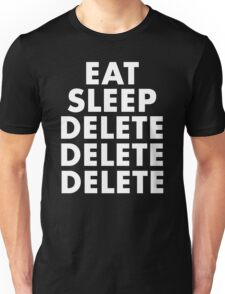 EAT SLEEP DELETE Unisex T-Shirt