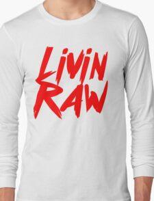 Living Raw Long Sleeve T-Shirt