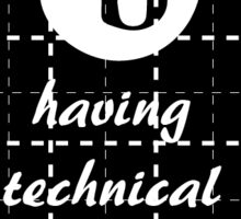 IB Technical Difficulties Sticker