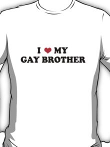 My Gay Brother T-Shirt