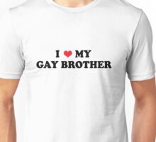My Gay Brother Unisex T-Shirt