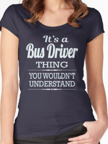 It Is A Bus Driver Thing, You Would Not Understand Women's Fitted Scoop T-Shirt