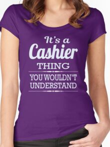 It Is A Cashier Thing, You Would Not Understand Women's Fitted Scoop T-Shirt