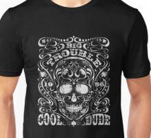 Big Trouble festival skull Unisex T-Shirt