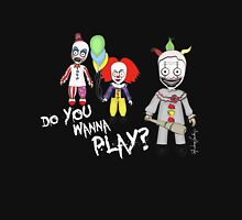 Do You Wanna Play? Unisex T-Shirt