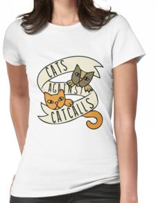 Cats against catcalls Womens Fitted T-Shirt