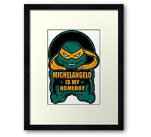 Mike is my Homeboy Framed Print