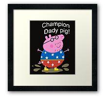 Champion Daddy  Framed Print