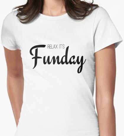 Relax its fun day cool girly elegant typographic text Womens Fitted T-Shirt