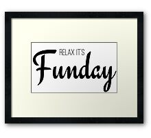 Relax its fun day cool girly elegant typographic text Framed Print