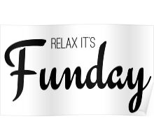Relax its fun day cool girly elegant typographic text Poster