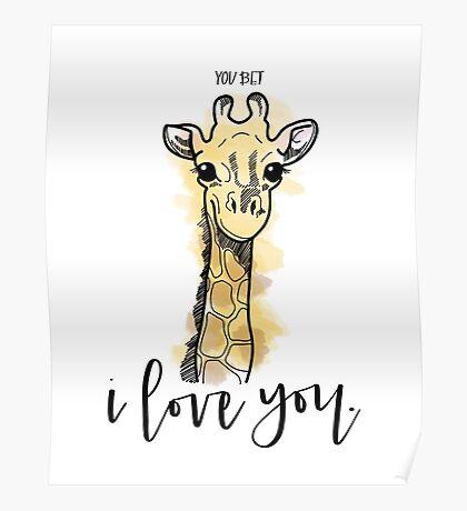 You Bet Giraffe I Love You Poster