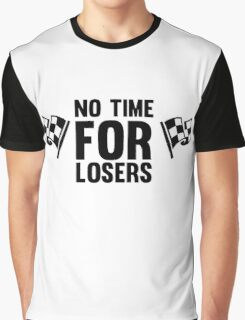 No time for losers funny cool champions and winners Graphic T-Shirt