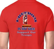 Freedom is Not Free - Support Our Troops Unisex T-Shirt