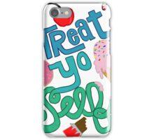 Treat Yo Self to sweets iPhone Case/Skin