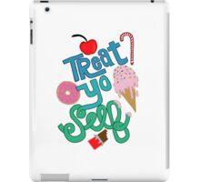 Treat Yo Self to sweets iPad Case/Skin
