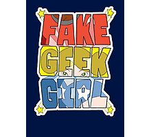 FAKE GEEK GIRL Photographic Print