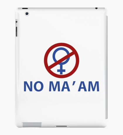 NO MA'AM Funny Tv Show Quotes iPad Case/Skin