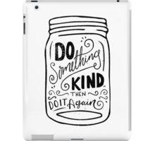 Do Something Kind iPad Case/Skin