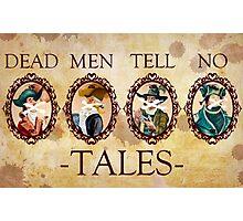 Dead Men Tell No Tales Photographic Print