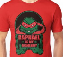 Raph is my Homeboy Unisex T-Shirt
