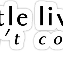 Our Little Lives Don't Count At All - Les Mis Sticker