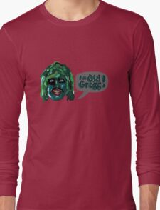 I'm Old Gregg! - The Mighty Boosh Characters Long Sleeve T-Shirt