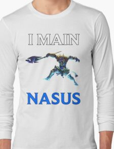I main Nasus - League of Legends Long Sleeve T-Shirt