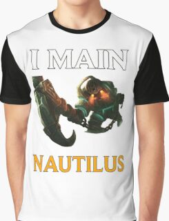I main Nautilus - League of Legends Graphic T-Shirt