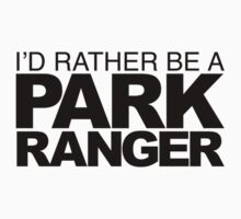 I'd Rather be a Park Ranger One Piece - Short Sleeve