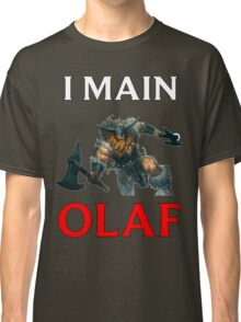 I main Olaf - League of Legends Classic T-Shirt