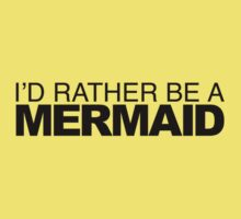 I'd Rather be a Mermaid Kids Tee