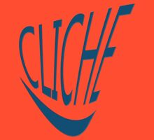 CLICHE by TeaseTees