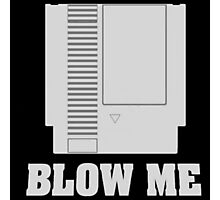 ~ Blow Me Cardtridge ~ Photographic Print