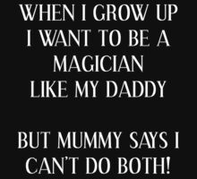 When I Grow Up I Want To Be A Magician Kids Tee