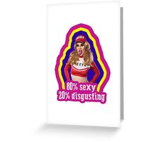 Katya Zamolodchikova 80% Sexy 20% Disgusting Drag Race Greeting Card