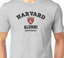 Harvard Alumni - Just Kidding! Unisex T-Shirt